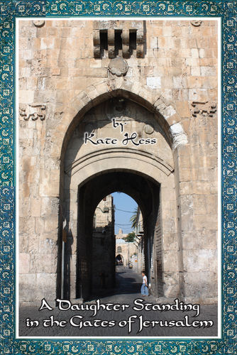 Buch - Kate Hess: A Daughter Standing in the Gates of Jerusalem
